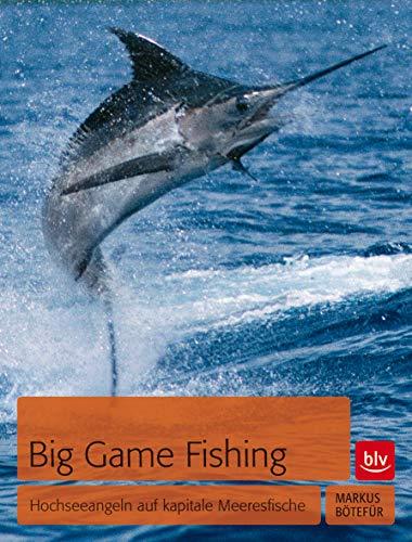 9783835411128: Big Game Fishing: Hochseeangeln auf kapitale Meeresfische