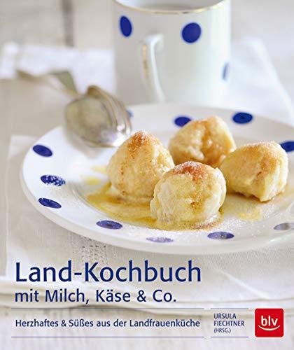 9783835411234: Land-Kochbuch mit Milch, Käse & Co: Herzhaftes & Süßes aus der Landfrauenküche