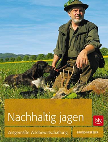 9783835411296: Nachhaltig Jagen: Zeitgemäße Wildbewirtschaftung