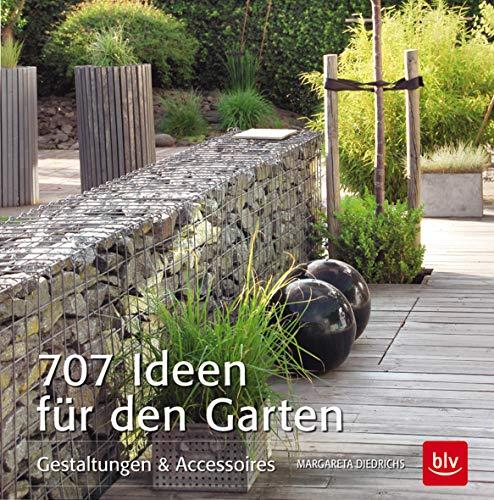 9783835411432: 707 Ideen für den Garten: Gestaltungen & Accessoires