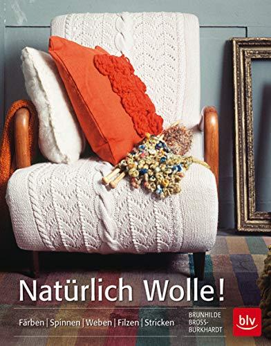 9783835411814: Natürlich Wolle!: Färben | Spinnen | Weben | Filzen | Stricken