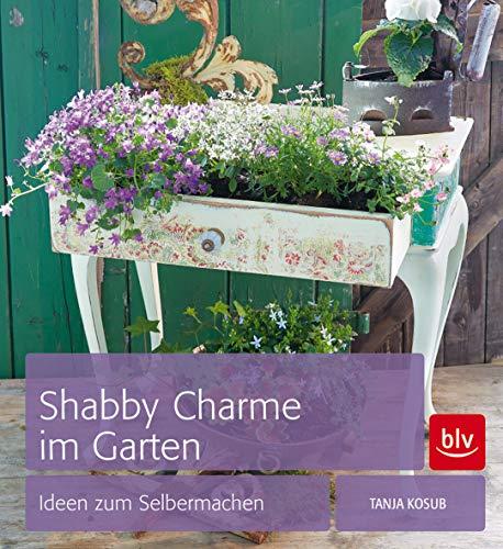 9783835411852: Shabby Charme im Garten: Ideen zum Selbermachen