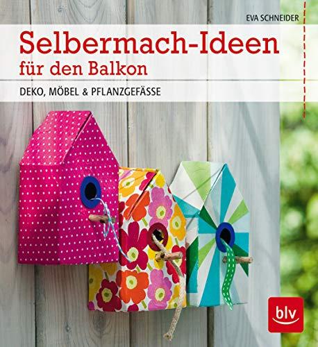 9783835411951: Selbermach-Ideen für den Balkon: DEKO, MÖBEL & PFLANZGEFÄSSE