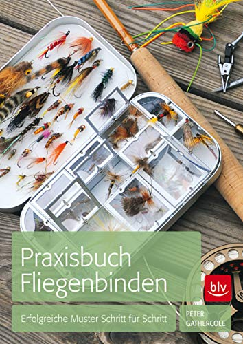 9783835412170: Praxisbuch Fliegenbinden: Erfolgreiche Muster Schritt für Schritt