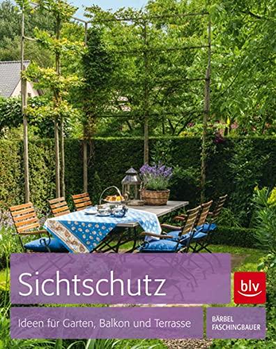 Sichtschutz: Ideen Für Garten, Balkon Und Terrasse (Paperback): Bärbel  Faschingbauer
