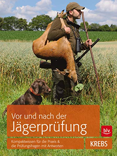 Vor und nach der Jägerprüfung: Joachim Krebs