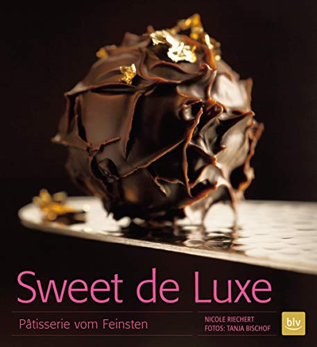 9783835413269: Sweet de Luxe: P�tisserie vom Feinsten