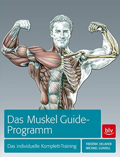9783835413528: Das Muskel Guide-Programm: Das individuelle Komplett-Training