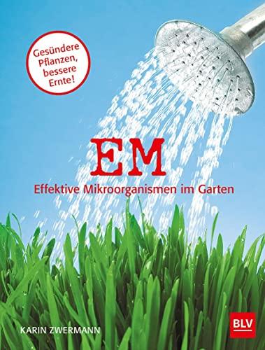 9783835413641: EM - Effektive Mikroorganismen im Garten