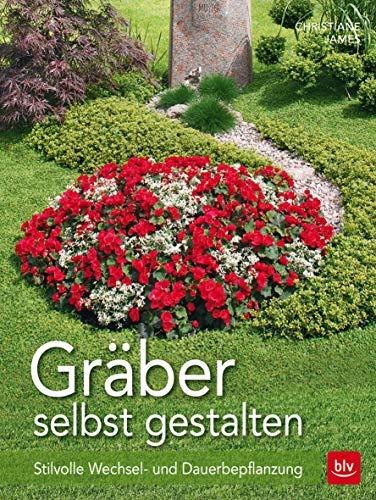 9783835414662: Gräber selbst gestalten: Stilvolle Wechsel- und Dauerbepflanzung
