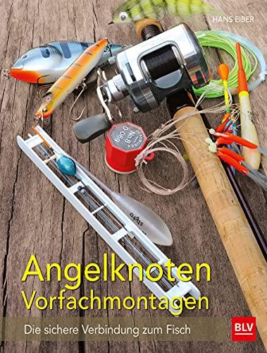 Angelknoten & Vorfachmontagen; Die sichere Verbindung zum Fisch; Deutsch; 30 farb. Abb. 165 Ill.