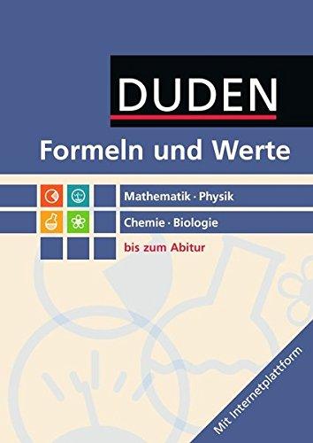 9783835513686: Formeln und Werte Mathematik - Physik - Chemie - Biologie. Sekundarstufe I und II: Formelsammlung bis zum Abitur