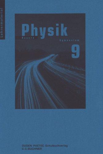 Physik, Gymnasium Bayern : 9. Jahrgangsstufe, Lehrermaterial von Lothar Meyer und Gerd-Dietrich Schmidt