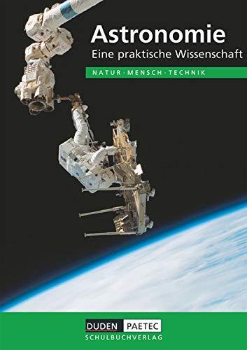 9783835530676: Astronomie Lehrbuch. Eine praktische Wissenschaft. Natur, Mensch, Technik: NMT