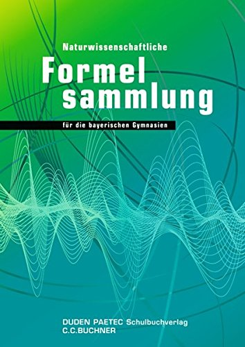 9783835531123: Naturwissenschaftliche Formelsammlung für die bayerischen Gymnasien