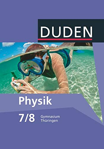 9783835532199: Duden Physik 7/8 Schülerbuch Gymnasium Thüringen - Neubearbeitung