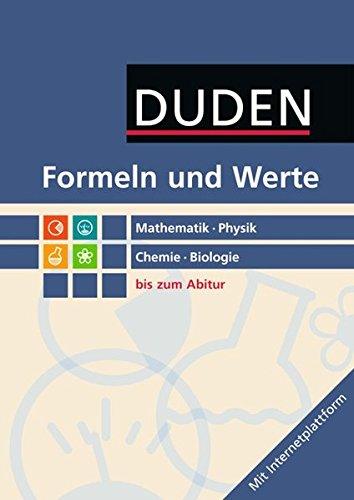 9783835590403: Duden Formeln und Werte bis zum Abitur: Mathematik, Physik, Chemie, Biologie