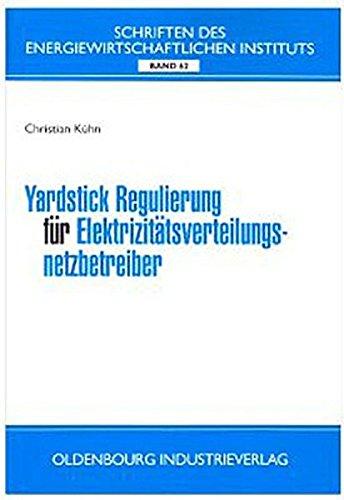 Yardstick Regulierung für Elektrizitätsverteilungsnetzbetreiber: Christian Kühn