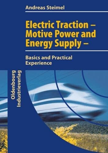 9783835631328: Electric Traction - Motion Power and Energy Supply: Basics and Practical Experience