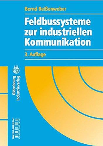 Feldbussysteme zur industriellen Kommunikation: Bernd Reißenweber