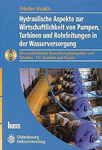 Hydraulische Aspekte zur Wirtschaftlichkeit von Pumpen, Turbinen und Rohrleitungen in der ...