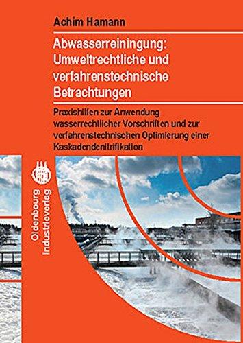 9783835632509: Abwasserreinigung: Umweltrechtliche und verfahrenstechnische Betrachtung: Praxishilfen zur Anwendung wasserrechtlicher Vorschriften und zur ... Optimierung einer Kaskadendenitrifikation