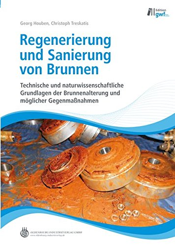 9783835632530: Regenerierung und Sanierung von Brunnen: Technische und naturwissenschaftliche Grundlagen der Brunnenalterung und möglicher Gegenmaßnahmen