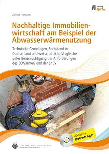 Nachhaltige Immobilienwirtschaft am Beispiel der Abwasserwärmenutzung: Achim Hamann