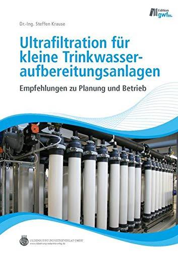 Ultrafiltration für kleine Trinkwasseraufbereitungsanlagen: Steffen Krause