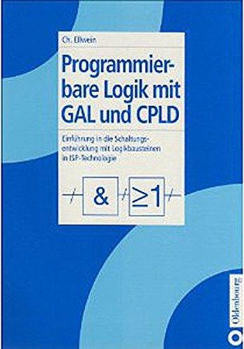 9783835646100: Programmierbare Logik mit GAL und CPLD: Einführung in die Schaltungsentwicklung mit Logikbausteinen in ISP-Technologie