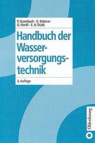 Handbuch der Wasserversorgungstechnik: Peter Grombach