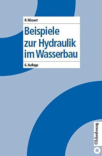 9783835664937: Beispiele zur Hydraulik im Wasserbau: 28 durchgerechnete Beispiele
