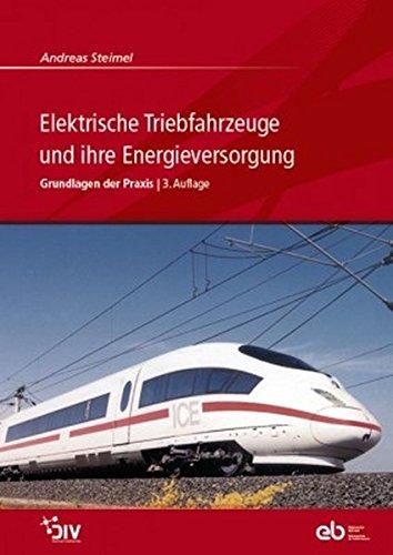 Elektrische Triebfahrzeuge und ihre Energieversorgung: Andreas Steimel