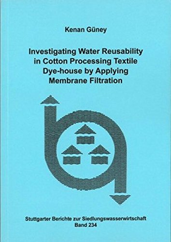 Investigating Water Reusability in Cotton Processing Textile Dye-house by Applying Membrane ...