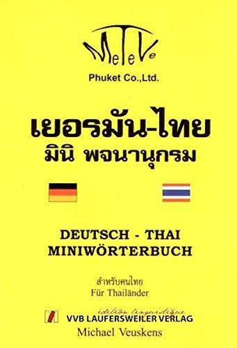 9783835910317: Deutsch-Thai Miniwörterbuch für Thailänder: Die wichtigsten Wörter. mit verständlicher Lautschrift. im handlichen Taschenformat. ideal für unterwegs (Thailändische Sprachbücher) [Apr 01. 2008] Veusckens. Michael