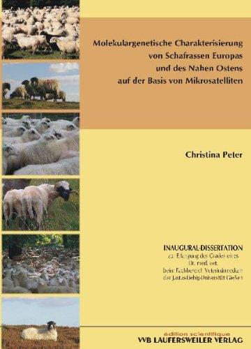 9783835950061: Molekulargenetische Charakterisierung von Schafrassen Europas und des Nahen Ostens auf der Basis von Mikrosatelliten [Mar 01. 2006] Peter. Christina