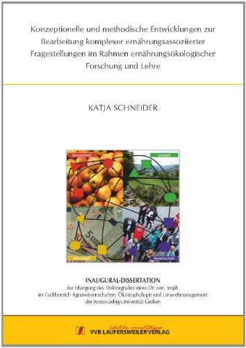 9783835958906: Konzeptionelle und methodische Entwicklungen zur Bearbeitung komplexer ernährungsassoziierter Fragestellungen im Rahmen ernährungsökologischer Forschung und Lehre [May 01. 2012] Schneider. Katja