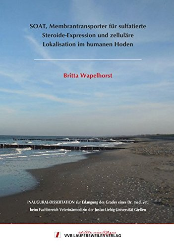 9783835962514: SOAT. Membrantransporter für sulfatierte Steroide - Expression und zelluläre Lokalisation im humanen Hoden (Edition Scientifique) [Dec 01. 2014] Wapelhorst. Britta