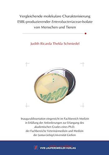 9783835963597: Vergleichende molekulare Charakterisierung ESBL-produzierender Enterobacteriaceae-Isolatevon Menschen und Tieren (Edition Scientifique) [Oct 10. 2015] Schmiedel. Judith