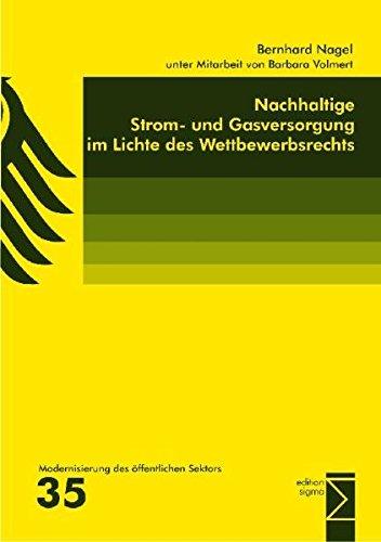 Nachhaltige Strom- und Gasversorgung im Lichte des Wettbewerbsrechts: Nagel, Bernhard
