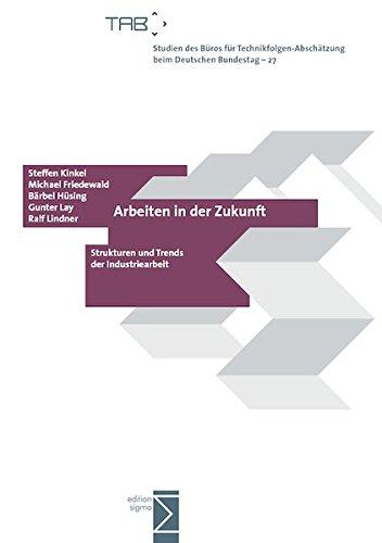 9783836081276: Arbeiten in der Zukunft: Strukturen und Trends der Industriearbeit