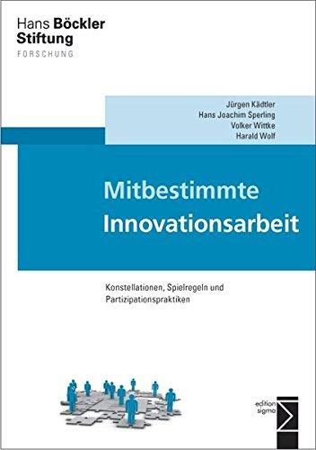 9783836087544: Mitbestimmte Innovationsarbeit: Konstellationen, Spielregeln und Partizipationspraktiken
