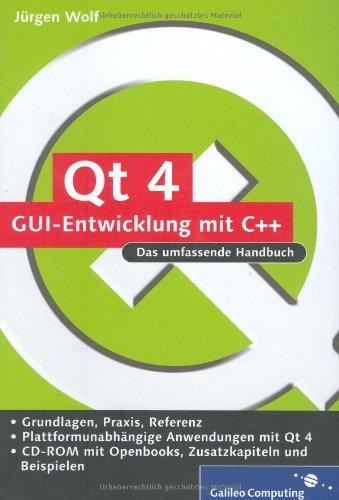 9783836210300: Qt 4 - GUI-Entwicklung mit C++: Das umfassende Handbuch