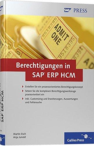 Berechtigungen in SAP ERP HCM: Konzeption, Implementierung,: Martin Esch Anja