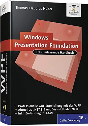 9783836211086: Windows Presentation Foundation: Das umfassende Handbuch: Moderne Benutzeroberflächen programmieren und gestalten