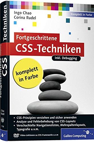 9783836211383: Fortgeschrittene CSS-Techniken: Fortgeschrittene CSS-Techniken, komplexe CSS-Layouts, verschachtelte Navigationslisten, Mehrspaltenlayouts, Debugging u.v.m