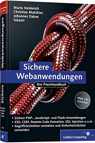 Beispielbild für Sichere Webanwendungen: Das Praxisbuch Mario Heiderich; Christian Matthies; Johannes Dahse and fukami zum Verkauf von online-buch-de