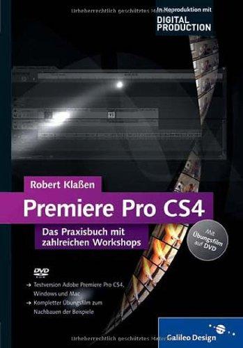 9783836212656: Adobe Premiere Pro CS4: Das Praxisbuch mit zahlreichen Workshops