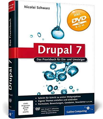 9783836213448: Drupal 7: Das Praxisbuch fur Ein- und Umsteiger (Galileo Computing)