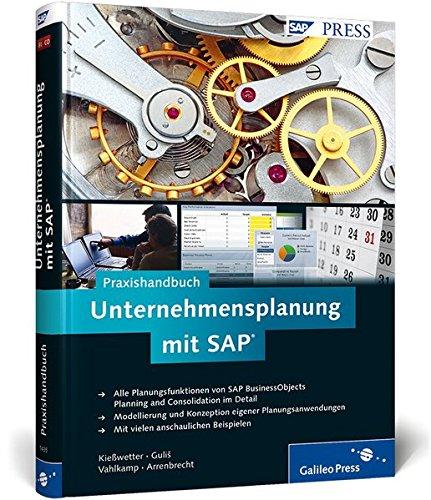 Praxishandbuch Unternehmensplanung mit SAP: Martin Kie�wetter
